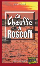 Ça chauffe à Roscoff: Une intrigue à couper le souffle