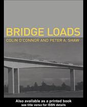 Bridge Loads: An International Perspective