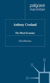 Anthony Crosland: The Mixed Economy