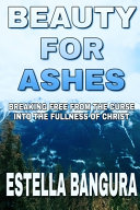 Beauty For Ashes Book PDF