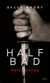 Half Bad T02: Nuit rouge