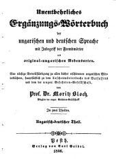 A magyar es nemet nyelv nelkülözhetlen kiegeszitö-szotara etc. (Unentbehrliches Ergänzungs-Wörterbuch der ungarischen und deutschen Sprache etc.)