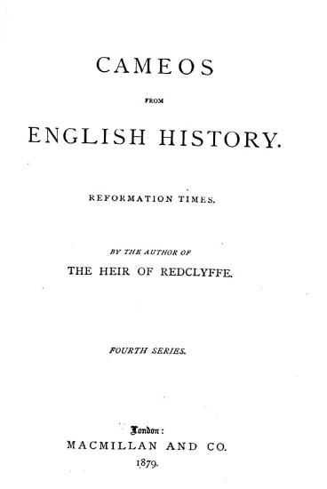 Cameos from English History  Reformation times  1879 PDF