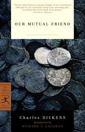 Our Mutual Friend: (A Modern Library E-Book)