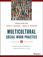 Multicultural Social Work Practice: A Competency-Based Approach to Diversity and Social Justice, Edition 2