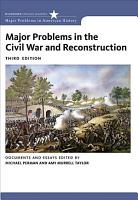 Major Problems in the Civil War and Reconstruction  Documents and Essays PDF