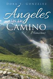 Ngeles En El Camino: Memorias