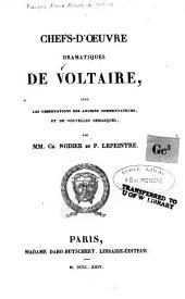 Chefs-d'oeuvre dramatiques de Voltaire: avec les observations des anciens commentateurs, et de nouvelles remarques, Volume1