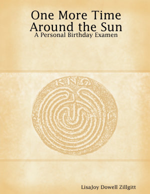 One More Time Around the Sun  A Personal Birthday Examen