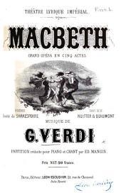 Macbeth. Grand opéra en cinq actes. Poème imité de Shakespeare par MM. Nuitter et Beaumont ... Partition réduite pour Piano et Chant par E. Mangin