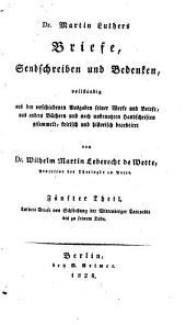 Dr. Martin Luthers Briefe, Sendschreiben und Bedenken: Band 5