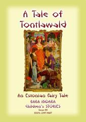 A TALE OF TONTLAWALD - An Estonian Fairy Tale: Baba Indaba Children's Stories - Issue 88