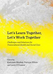 Let's Learn Together, Let's Work Together: Challenges and Solutions for Transcultural Health and Social Care