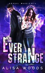 Ever Strange Legal Magick 1 Paranormal Romantic Suspense Witches Incubus Book PDF