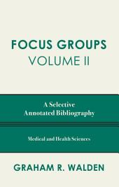 Focus Groups: A Selective Annotated Bibliography, Volume 2
