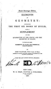 Elements of Geometry: Containing the First Six Books of Euclid : with a Supplement on the Quadrature of the Circle, and the Geometry of Solids : to which are Added Elements of Plane and Spherical Trigonometry