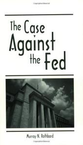 Case Against the Fed, The