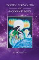 Esoteric Cosmology and Modern Physics PDF