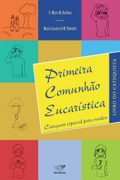 Primeira Comunhão Eucarística: Livro do catequista (Especial para surdos)