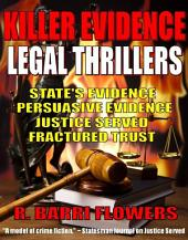 Killer Evidence Legal Thrillers 4-Book Bundle: State's Evidence\Persuasive Evidence\Justice Served\Fractured Trust