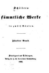 Schillers sämmtliche Werke: in zwölf Bänden, Bände 5-6