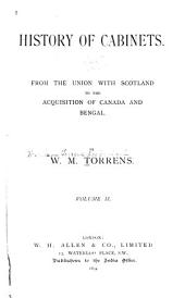 History of Cabinets: From the Union with Scotland to the Acquisition of Canada and Bengal, Volume 2