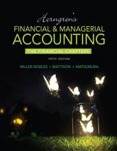 Horngren's Financial & Managerial Accounting, The Financial Chapters: Edition 5