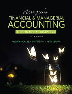 Horngren s Financial   Managerial Accounting  The Financial Chapters Book