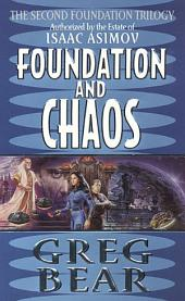 Foundation and Chaos: The Second Foundation Trilogy