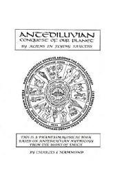 Antediluvian Conquest Of Our Planet By Aliens In Flying Saucers Book PDF