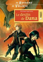 Au royaume de Volaria : Le destin de Dana: Volume2