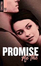 Promise me this: Volume 1