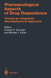 Pharmacological Aspects of Drug Dependence: Toward an Integrated Neurobehavioral Approach
