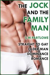 The Jock and the Family Man (Straight to Gay Older Man Dominance Romance)