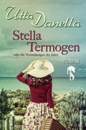 Stella Termogen: oder die Versuchungen der Jahre