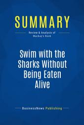 Summary: Swim with the Sharks Without Being Eaten Alive: Review and Analysis of Mackay's Book