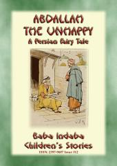 ABDALLAH THE UNHAPPY - An Arabic Fairy Tale: Baba Indaba's Children's Stories - Issue 312