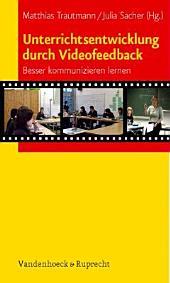 Unterrichtsentwicklung durch Videofeedback: besser kommunizieren lernen