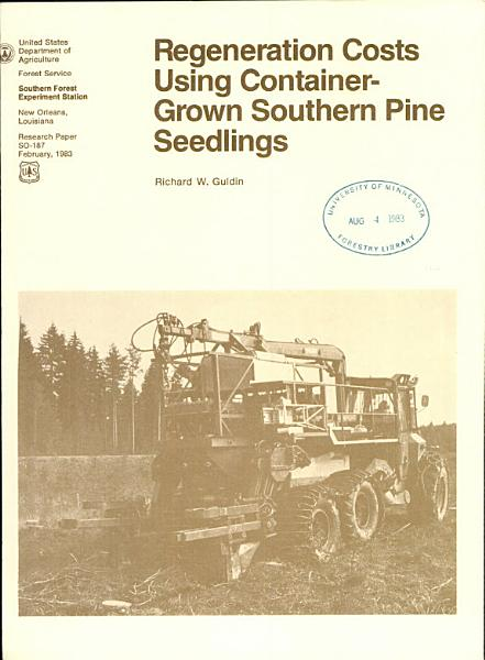 Download Regeneration Costs Using Container grown Southern Pine Seedlings Book