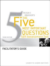 Peter Drucker s The Five Most Imortant Question Self Assessment Tool PDF
