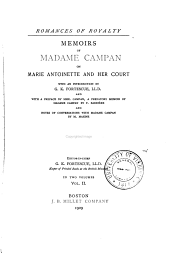 Memoirs of Madame Campan on Marie Antoinette and Her Court: Volume 2