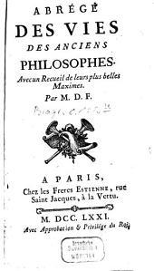 Abrégé des vies des anciens Philosophes: avec un Recueil de leurs plus belles Maximes