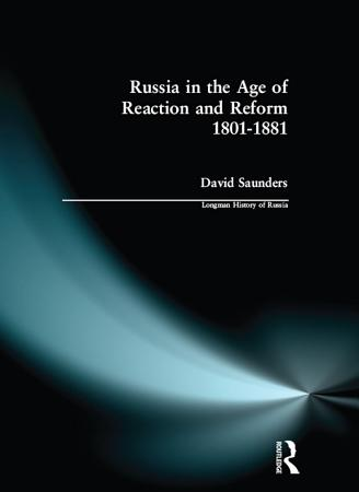 Russia in the Age of Reaction and Reform 1801 1881 PDF