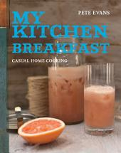 My Kitchen: Breakfast