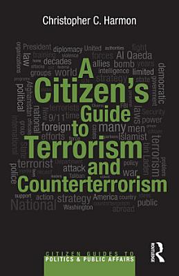 A Citizen s Guide to Terrorism and Counterterrorism