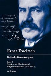 Schriften zur Theologie und Religionsphilosophie: (1888-1902)