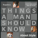 Download Esquire s Things a Man Should Know about Style Book