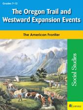 The Oregon Trail and Westward Expansion Events: The American Frontier