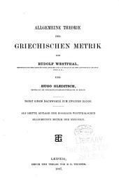 Theorie der musischen künste der Hellenen: bd., 2. abth. Griechische metrik mit besonderer rücksicht auf die strophengattungen und die übrigen melischen metra, von A. Rossbach und R. Westphal. 3. aufl. bearb. von August Rossbach. 1889