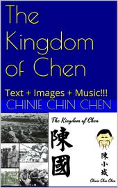 The Kingdom of Chen: Text + Images + Music!!!